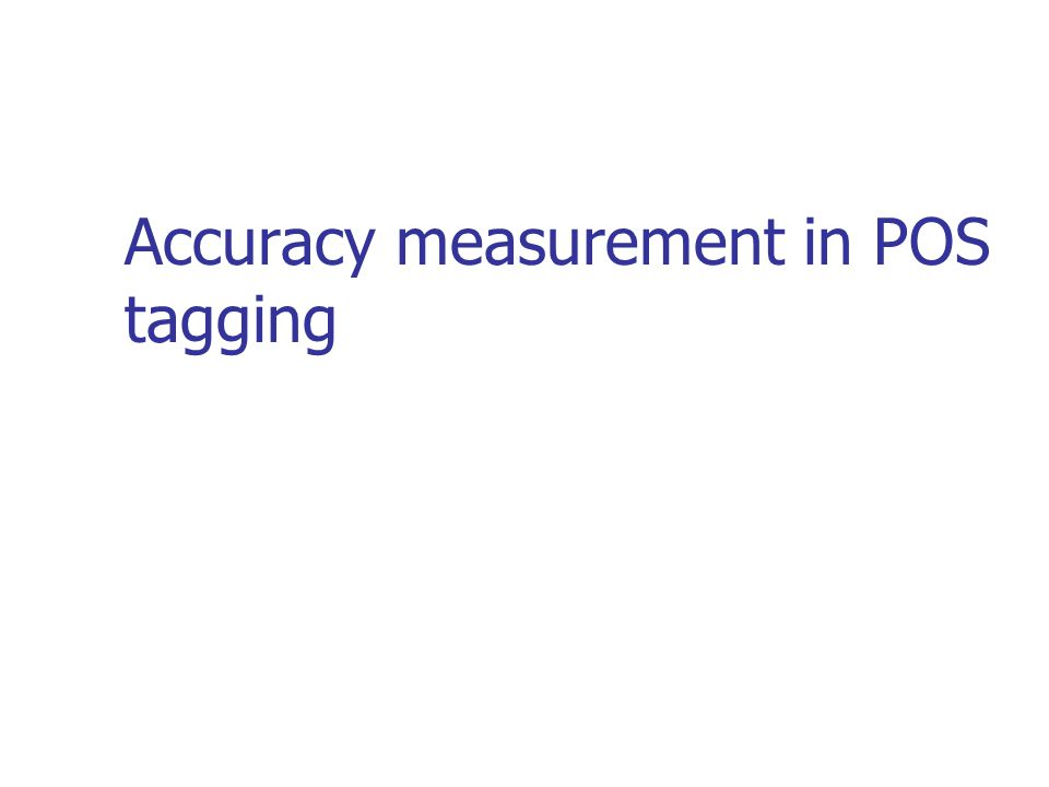 Accuracy measurement in POS tagging