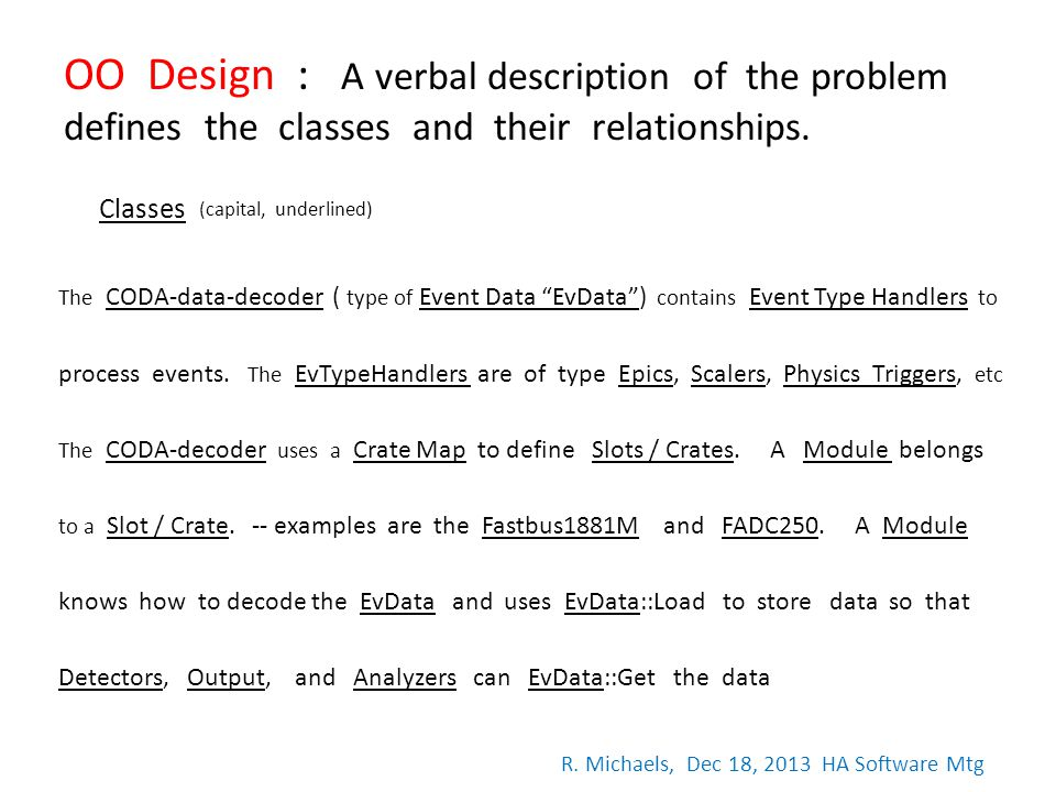 OO Design : A verbal description of the problem defines the classes and their relationships.
