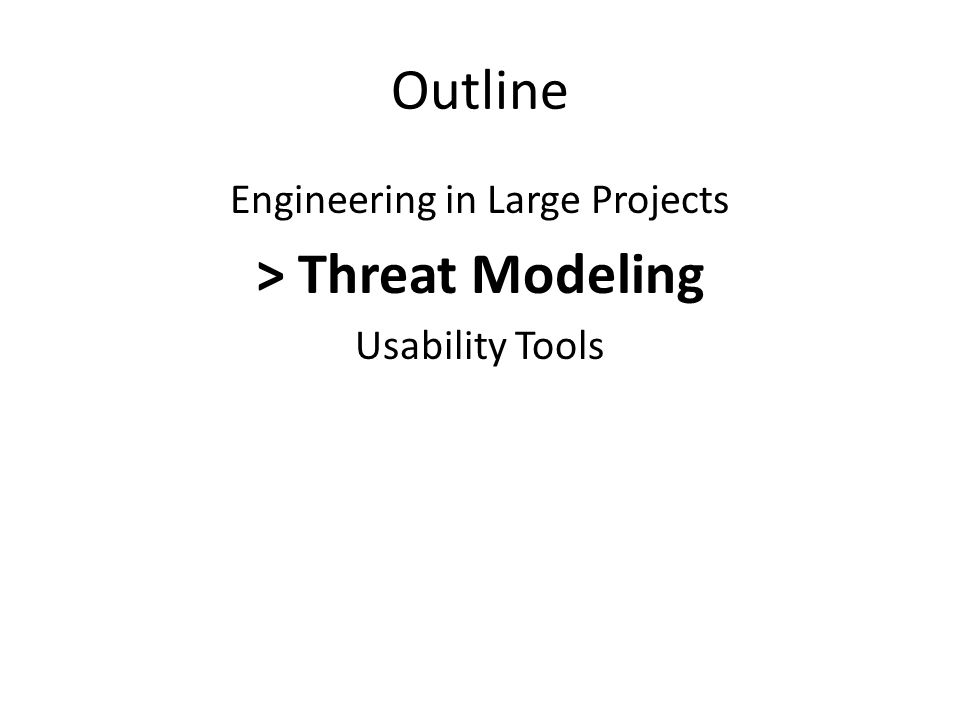 Threat Modeling Analyzing the design of a system Engineers know their code and how it changes Really, really hard for normal engineers to do – Requires a skillset acquired by osmosis (The security mindset) – Overcome creator blindness – Extreme consequences for errors or omissions – Training (version 1): Think like an attacker And the consequences…