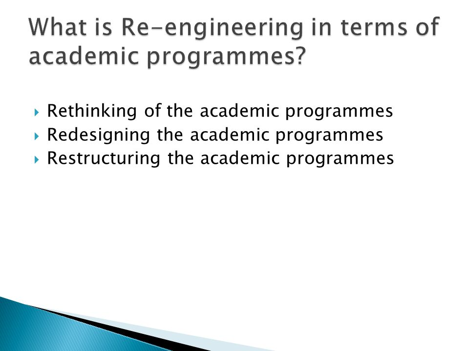 Rethinking of the academic programmes Redesigning the academic programmes Restructuring the academic programmes