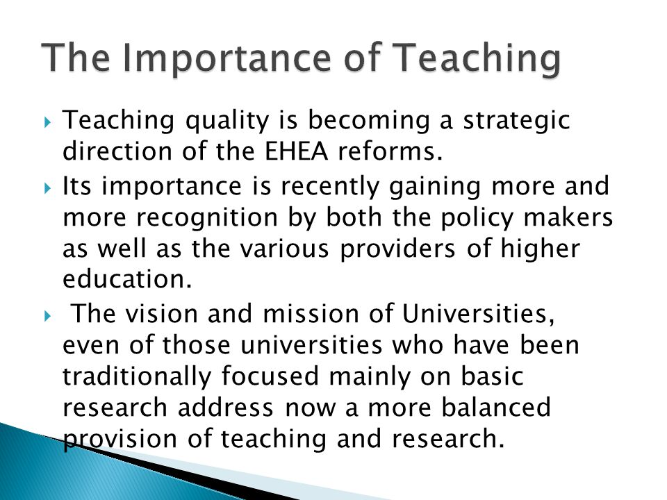 Teaching quality is becoming a strategic direction of the EHEA reforms.