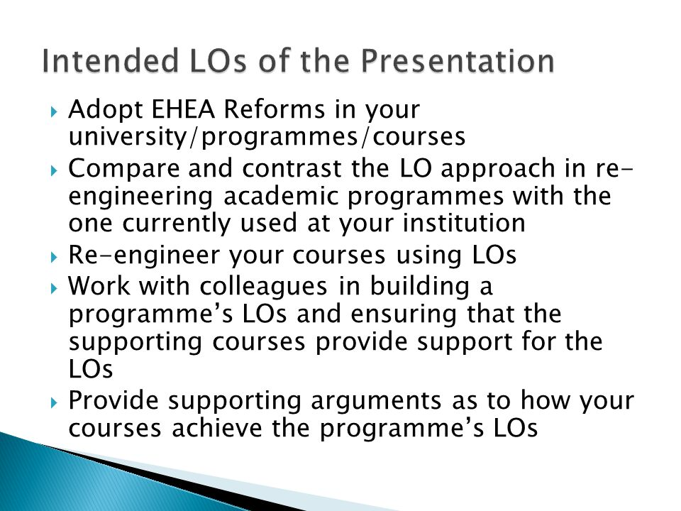 Defend your programmes and courses in front of evaluation/audit/accreditation teams Develop reports that provide evidence for the correct implementation of the LO approach Strengthen the link between academia and social actors/employers Engage all stakeholders in developing LOs Develop programmes that address labour needs Improve teaching/learning using LOs