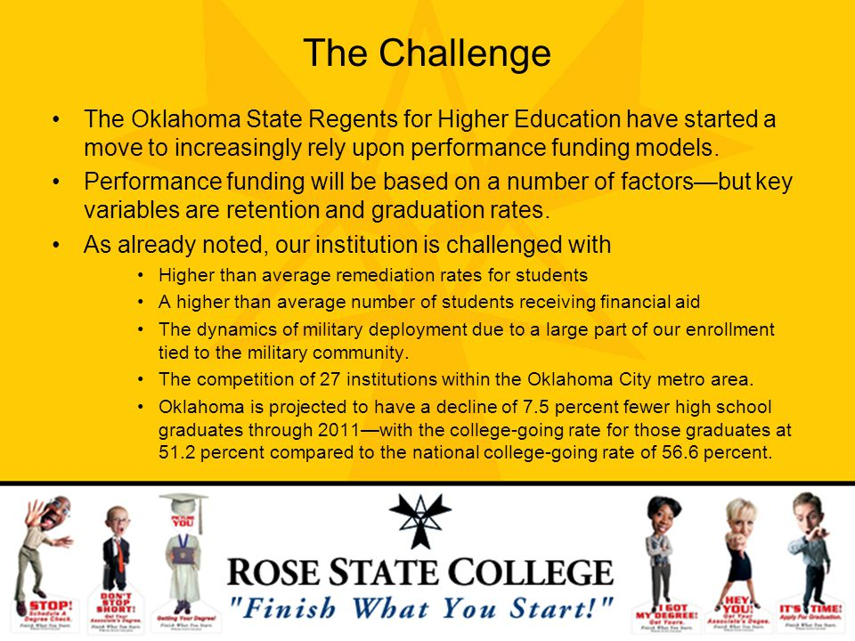 The Challenge The Oklahoma State Regents for Higher Education have started a move to increasingly rely upon performance funding models. Performance fu