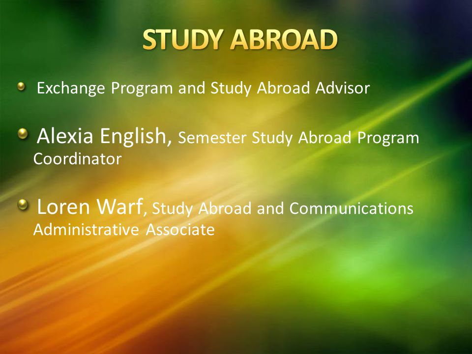 Exchange Program and Study Abroad Advisor Alexia English, Semester Study Abroad Program Coordinator Loren Warf, Study Abroad and Communications Administrative Associate