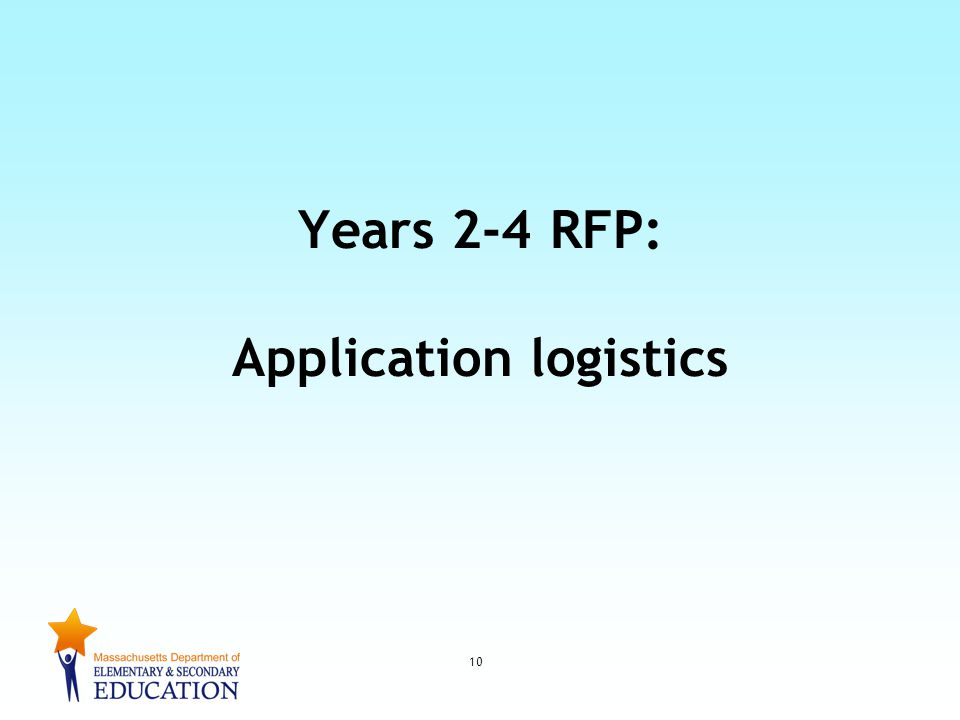 Years 2-4 RFP: Application logistics 10