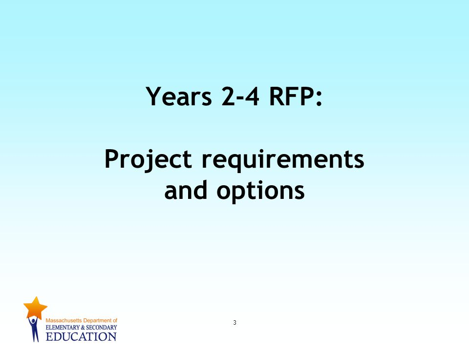 Years 2-4 RFP: Project requirements and options 3