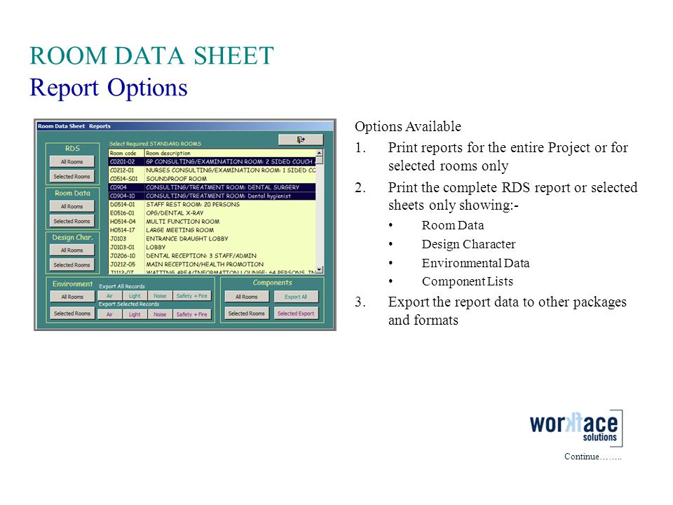 ROOM DATA SHEET Report Options Continue…….. Options Available 1.Print reports for the entire Project or for selected rooms only 2.Print the complete R