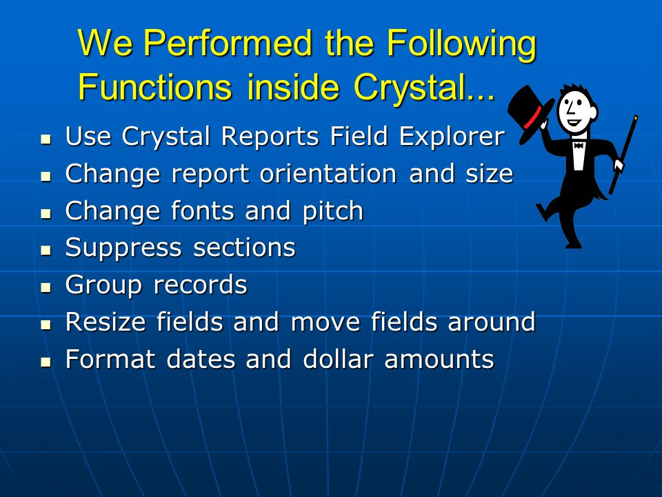 We Performed the Following Functions inside Crystal...