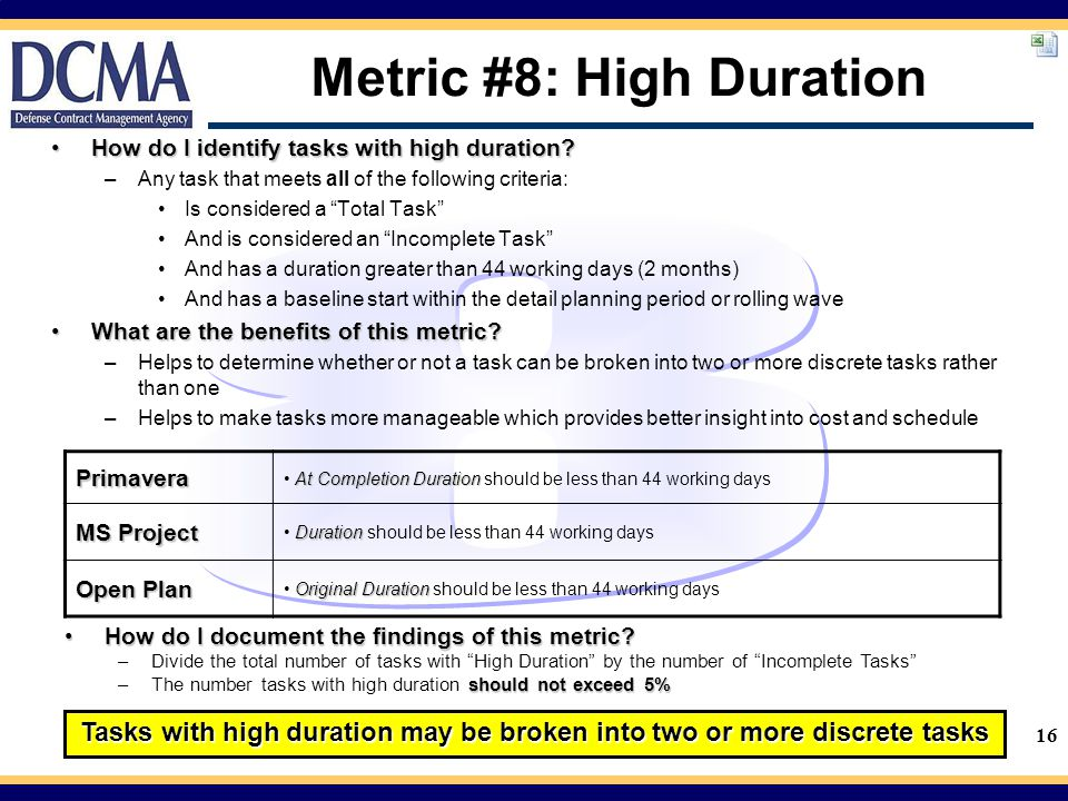 16 Metric #8: High Duration How do I identify tasks with high duration?How do I identify tasks with high duration.