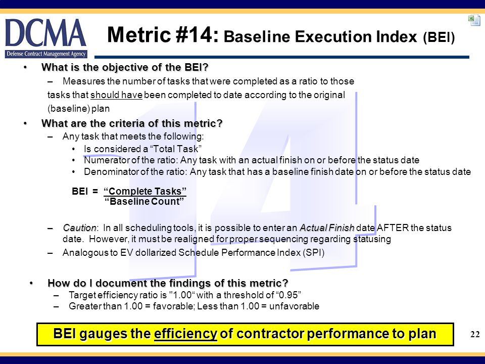 22 Metric #14: Baseline Execution Index (BEI) What is the objective of the BEI?What is the objective of the BEI.