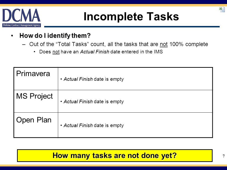 7 Incomplete Tasks How do I identify them?How do I identify them.