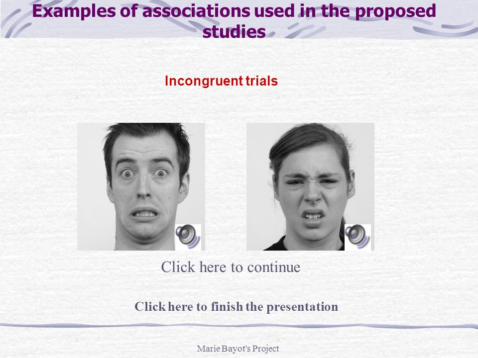 Marie Bayot s Project Incongruent trials AD 35% Examples of cross-modal associations used in the proposed studies Congruent trialsNeutral baseline trials Click on the colored links below to see examples of trials depending on congruency/incongruency Click here to finish the presentation