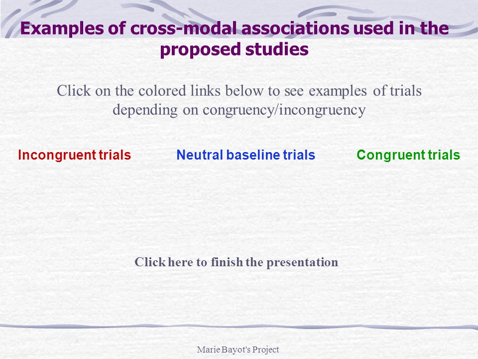 Marie Bayot's Project Incongruent trials AD 35% Examples of cross-modal associations used in the proposed studies Congruent trialsNeutral baseline tri