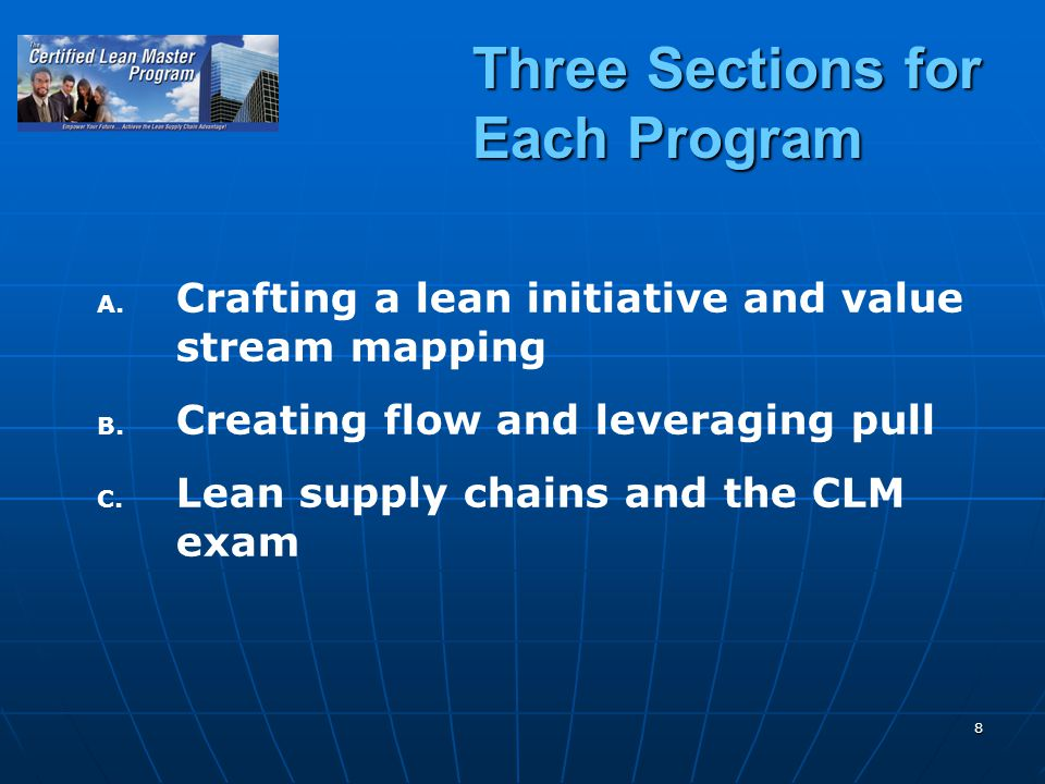 8 Three Sections for Each Program A. A. Crafting a lean initiative and value stream mapping B.