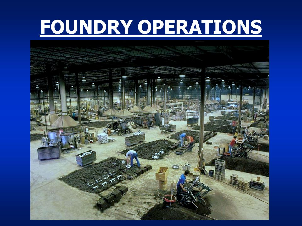 FOUNDRY OPERATIONS