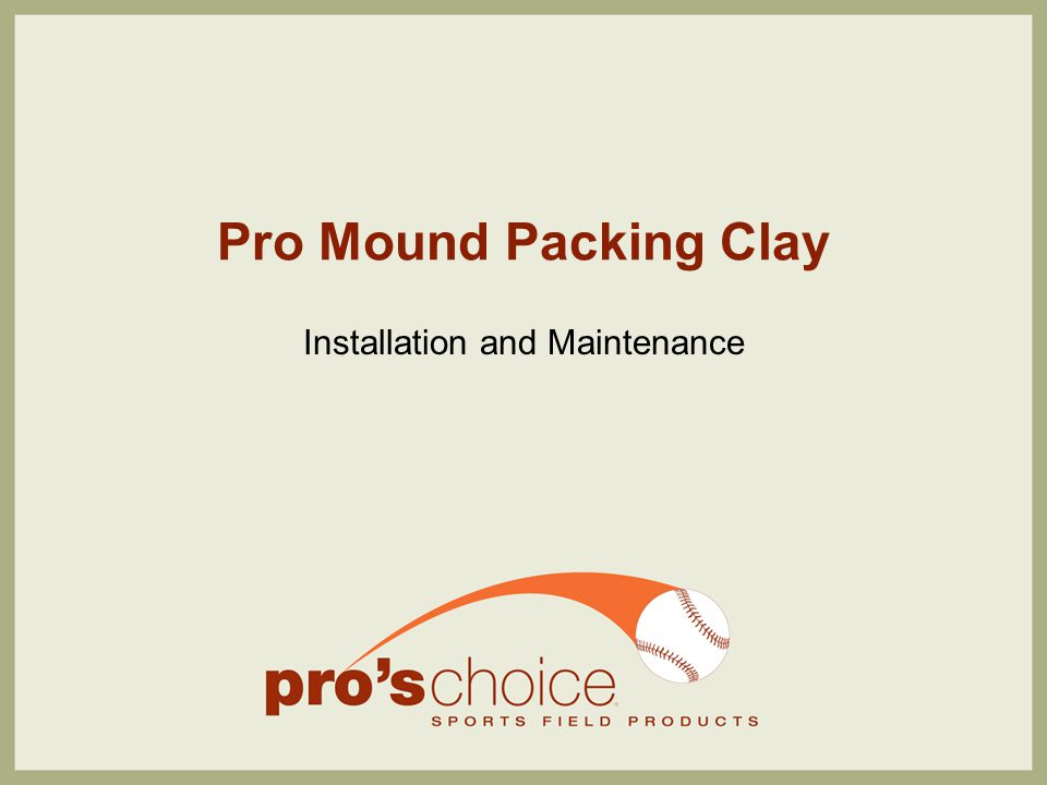 Pro Mound Packing Clay Installation and Maintenance