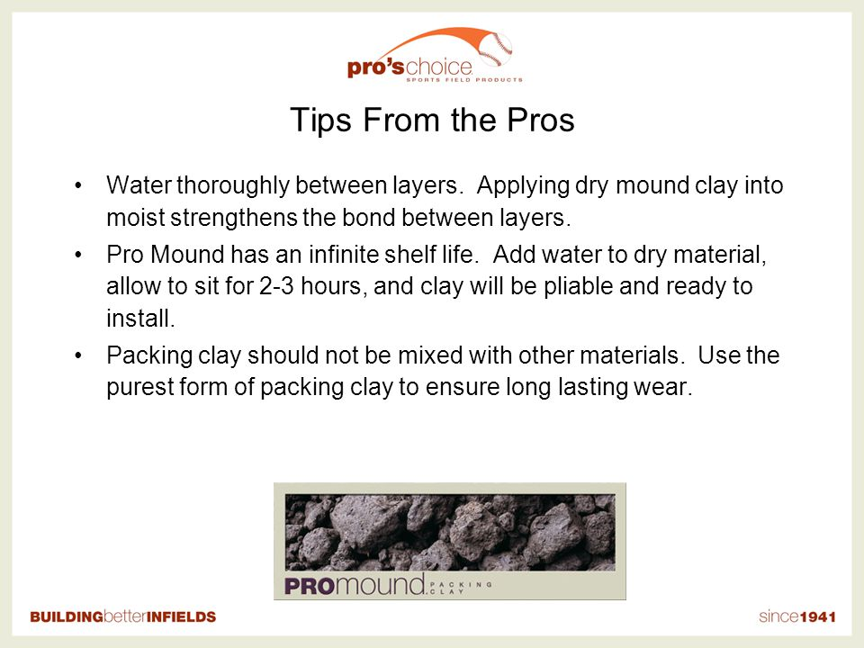 Tips From the Pros Water thoroughly between layers.