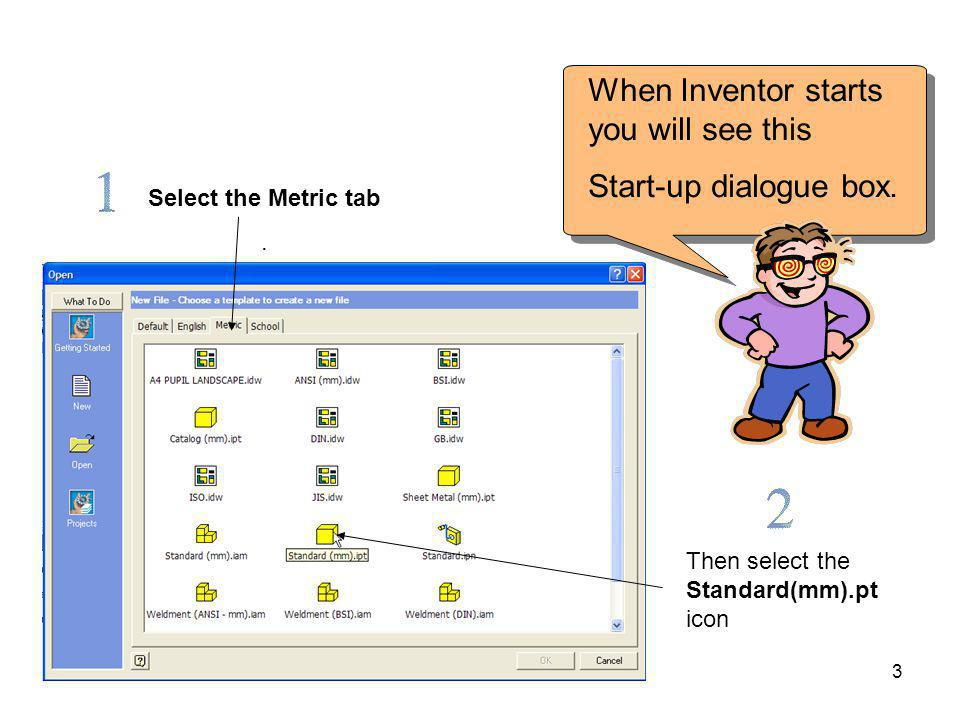 3 When Inventor starts you will see this Start-up dialogue box.