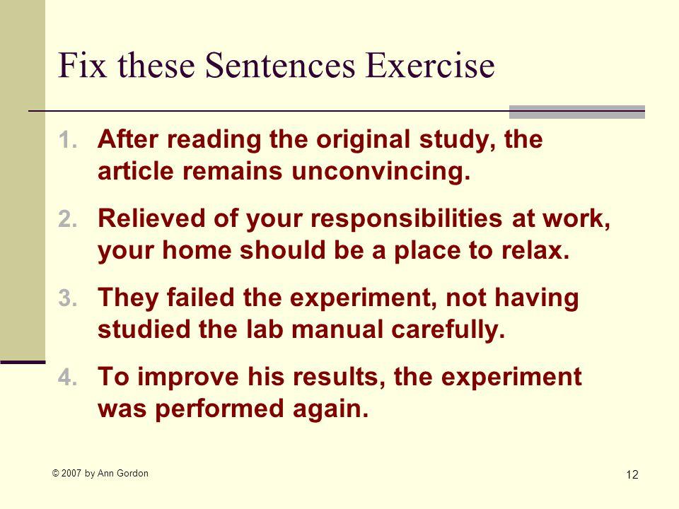 © 2007 by Ann Gordon Fix these Sentences Exercise 1.