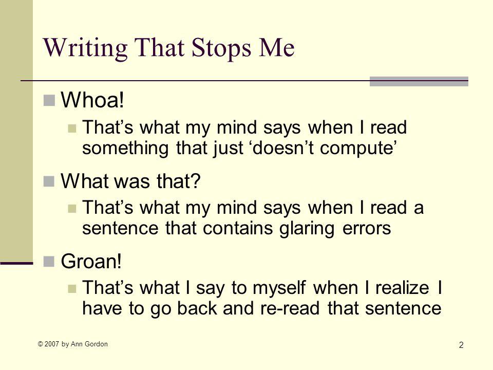 © 2007 by Ann Gordon Writing That Stops Me Whoa.