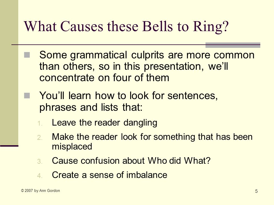 © 2007 by Ann Gordon What Causes these Bells to Ring.