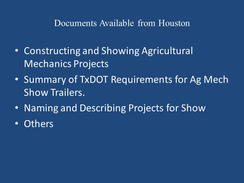 Documents Available from Houston Constructing and Showing Agricultural Mechanics Projects Summary of TxDOT Requirements for Ag Mech Show Trailers. Nam