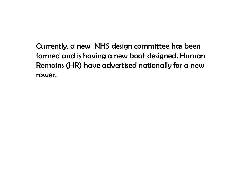 Currently, a new NHS design committee has been formed and is having a new boat designed.