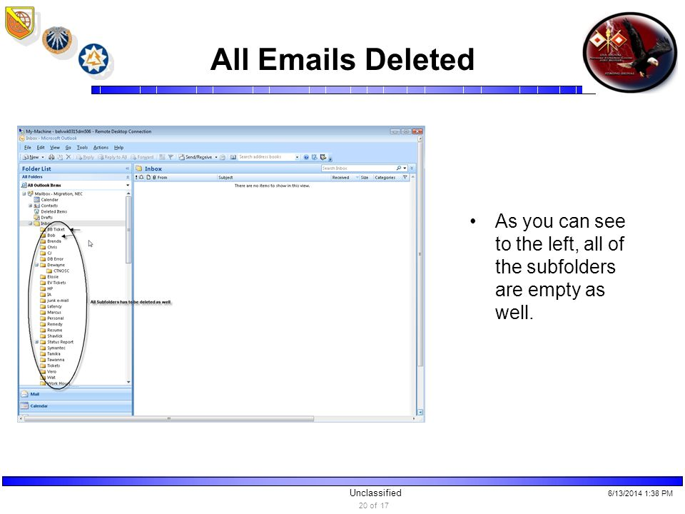 Unclassified All Emails Deleted As you can see to the left, all of the subfolders are empty as well.