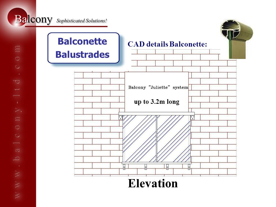 CAD details Balconette: up to 3.2m long Balconette Balustrades Elevation