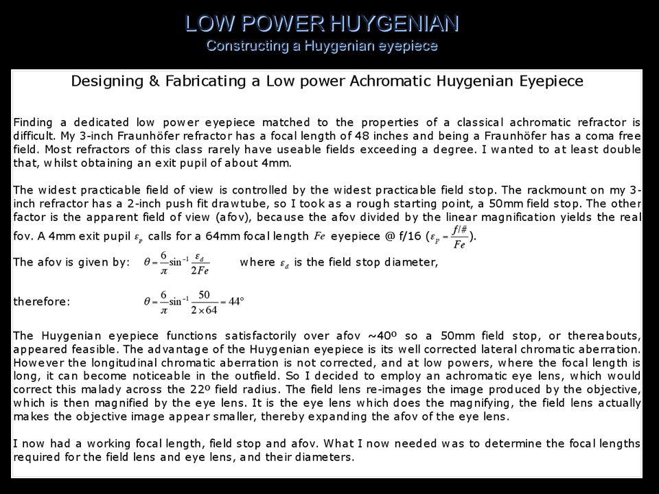 LOW POWER HUYGENIAN Constructing a Huygenian eyepiece LOW POWER HUYGENIAN Constructing a Huygenian eyepiece