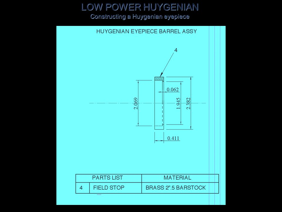 LOW POWER HUYGENIAN Constructing a Huygenian eyepiece