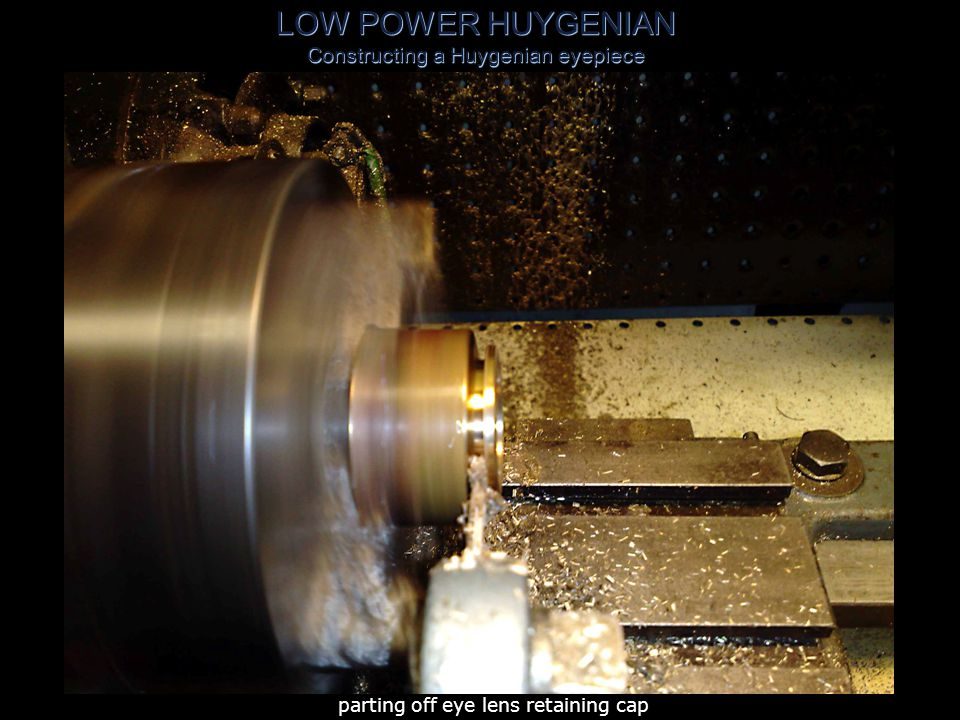 LOW POWER HUYGENIAN Constructing a Huygenian eyepiece dressing field stop spacer to 2 .382 OD exactly, mounted on mandrel to ensure concentricity