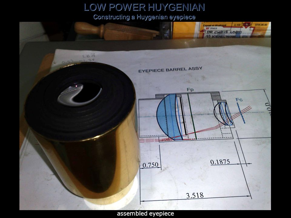 LOW POWER HUYGENIAN Constructing a Huygenian eyepiece lens edges painted matt black