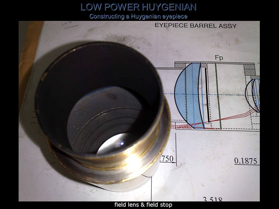 LOW POWER HUYGENIAN Constructing a Huygenian eyepiece assembled eyepiece