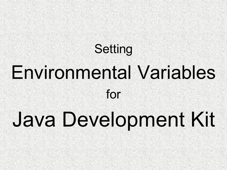 Setting Environmental Variables for Java Development Kit