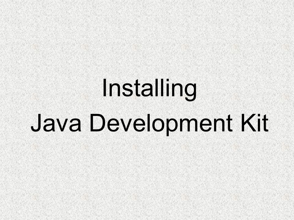 Installing Java Development Kit