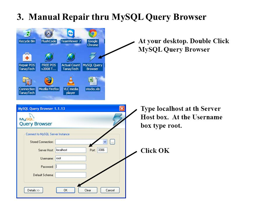 3. Manual Repair thru MySQL Query Browser At your desktop.