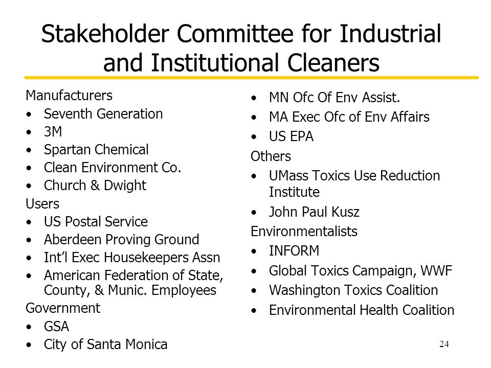 24 Stakeholder Committee for Industrial and Institutional Cleaners Manufacturers Seventh Generation 3M Spartan Chemical Clean Environment Co.