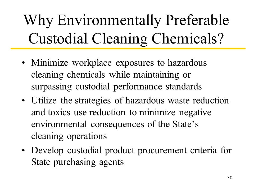 30 Why Environmentally Preferable Custodial Cleaning Chemicals.