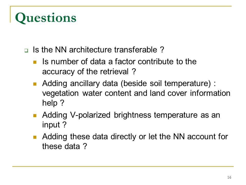 16 Questions Is the NN architecture transferable .