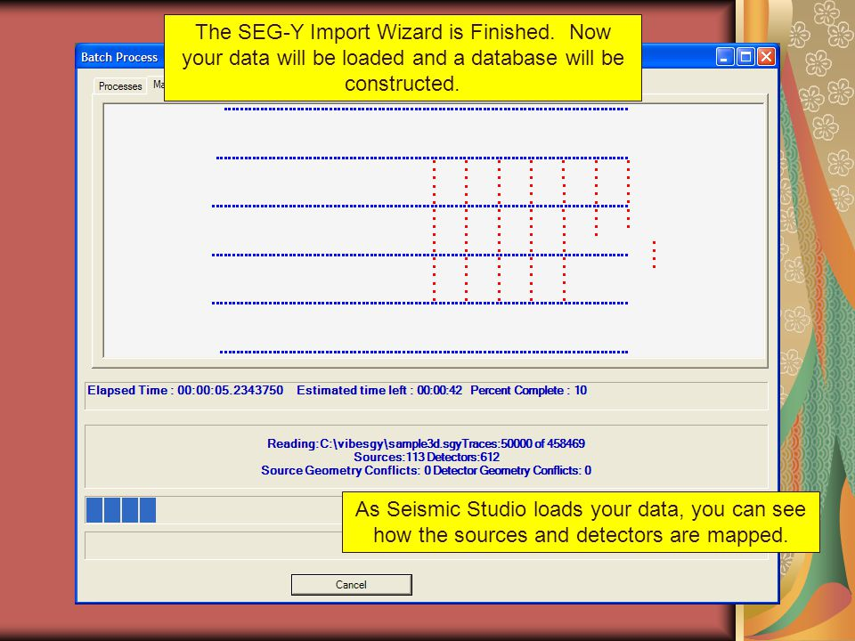 As Seismic Studio loads your data, you can see how the sources and detectors are mapped. The SEG-Y Import Wizard is Finished. Now your data will be lo