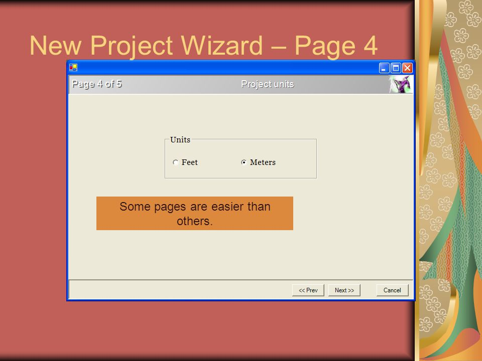 New Project Wizard – Page 4 Some pages are easier than others.