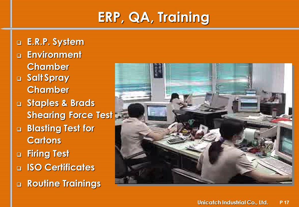 P 17 Unicatch Industrial Co., Ltd. ERP, QA, Training E.R.P.
