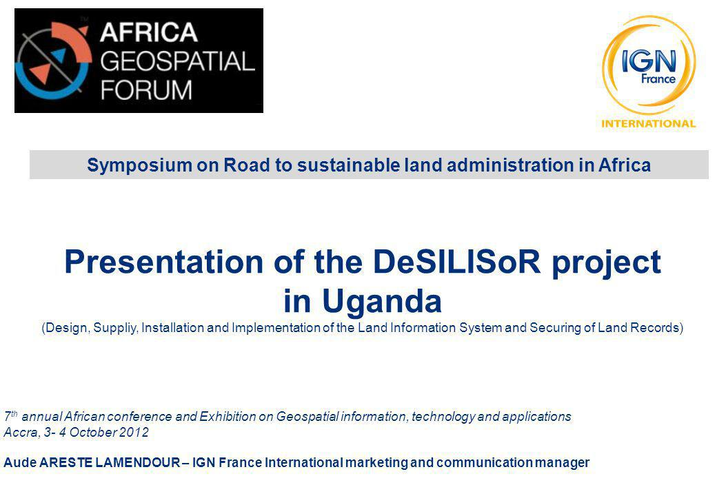 Symposium on Road to sustainable land administration in Africa 7 th annual African conference and Exhibition on Geospatial information, technology and