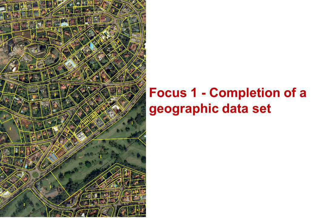 12 Focus 1 - Completion of a geographic data set