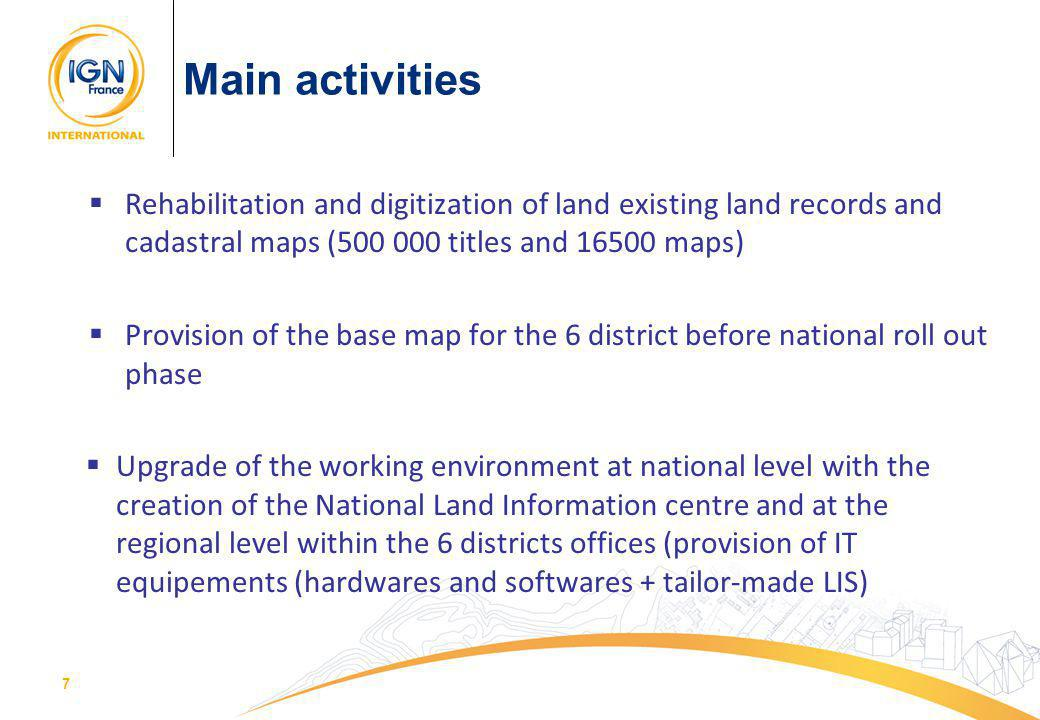 77 Rehabilitation and digitization of land existing land records and cadastral maps (500 000 titles and 16500 maps) Provision of the base map for the