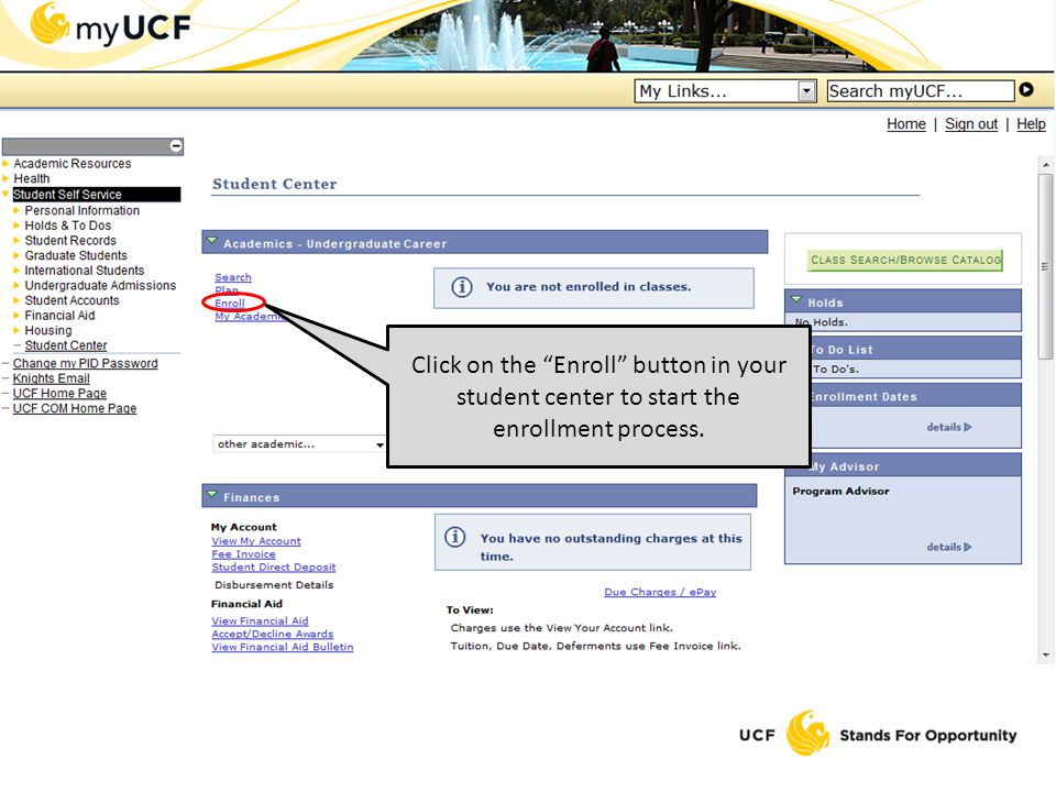 Click on the Enroll button in your student center to start the enrollment process.