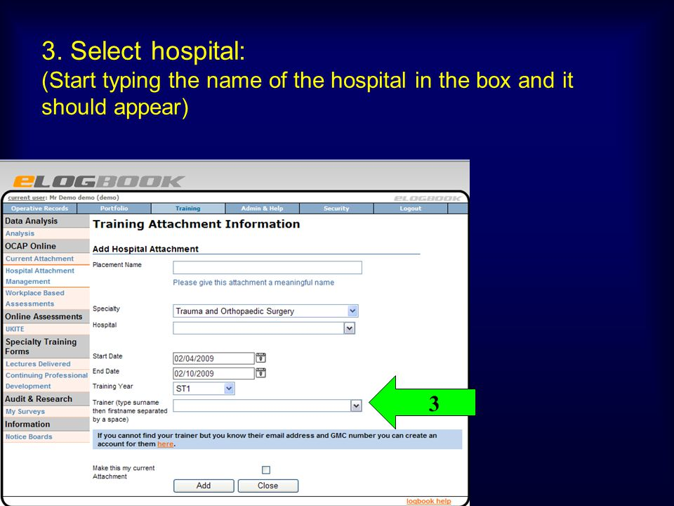 3. Select hospital: (Start typing the name of the hospital in the box and it should appear) 3