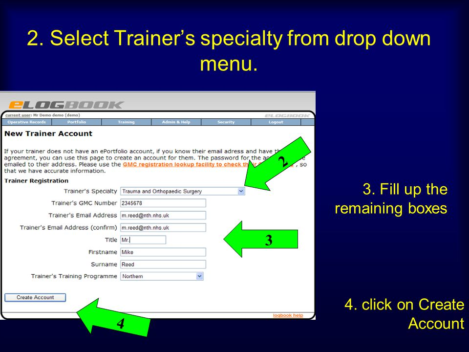 2. Select Trainers specialty from drop down menu. 3. Fill up the remaining boxes 4. click on Create Account 2 3 4