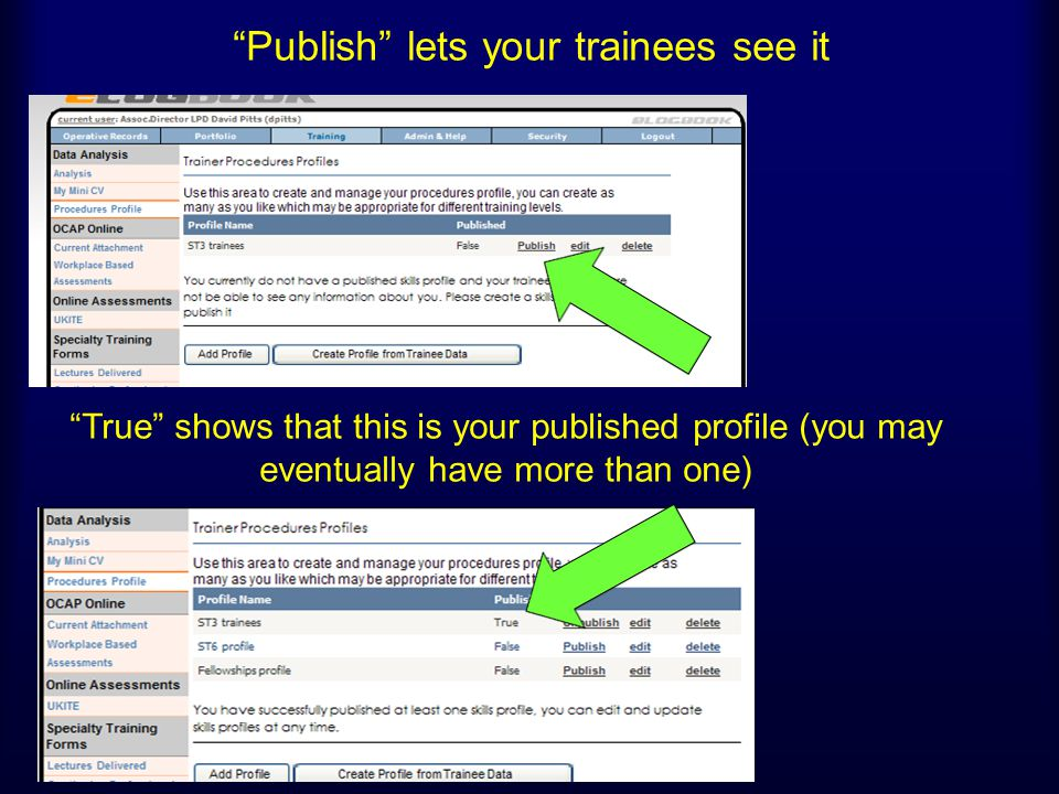 Publish lets your trainees see it True shows that this is your published profile (you may eventually have more than one)